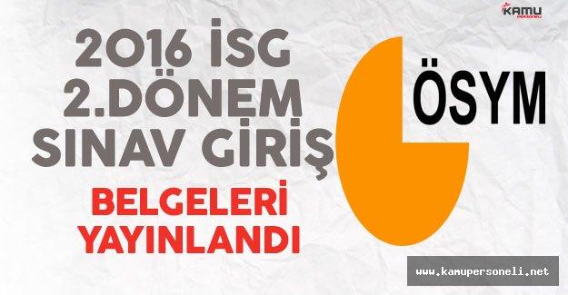 2016 İSG 2.Dönem Sınav Giriş Belgeleri Yayınlandı
