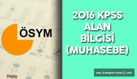 2016 KPSS Alan Bilgisi Muhasebe Soruları, Cevapları , Yorumları ( Sınav Zor Mu , Kolay Mıydı? Süre Yeterli Miydi?)