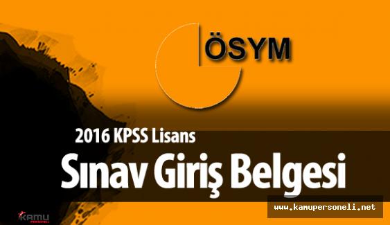 2016 KPSS Lisans Sınava Giriş Belgeleri Yayımlandı ( Sınav Yerleri Belli Oldu )