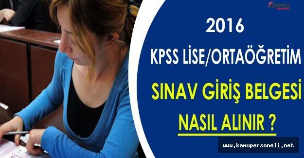 2016 KPSS Lise/Ortaöğretim Sınav Giriş Belgesi Nasıl Alınır ?