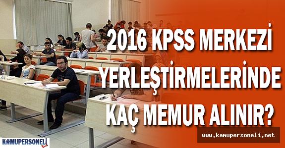 2016 KPSS Merkezi Yerleştirmede Kaç Memur Alınır?