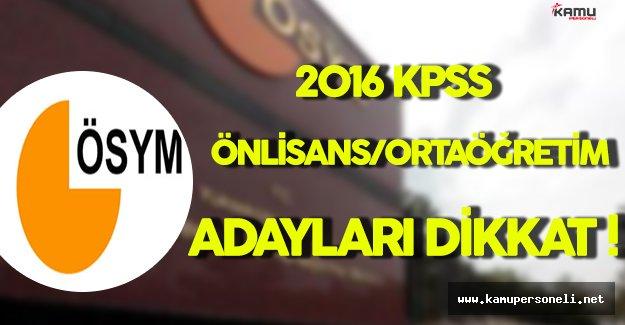 2016 KPSS Önlisans/Ortaöğretim Adayları Dikkat !