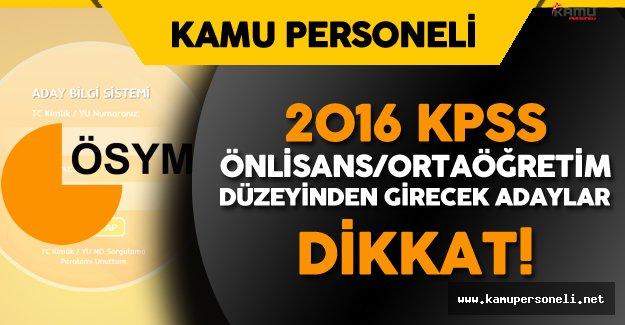 2016 KPSS Ortaöğretim/Önlisans Düzeyinden Girecek Adaylar Dikkat ! Güncelleme için Son Gün
