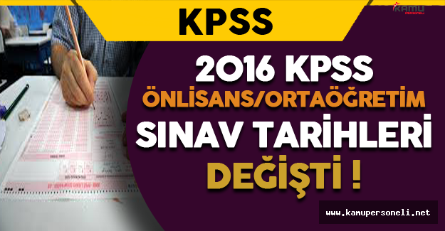 2016 KPSS Önlisans/Ortaöğretim Sınav Tarihleri Değişti !