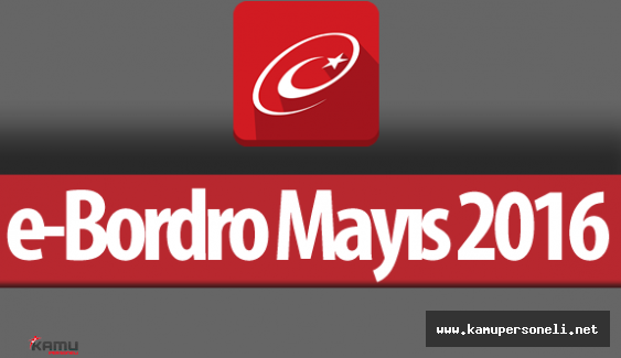 2016 Mayıs e-Bordro Yayımlandı
