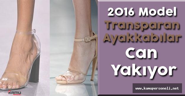 2016 Model Transparan Ayakkabılar Can Yakıyor