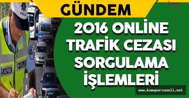 2016 Online Trafik Cezası Sorgulama İşlemleri