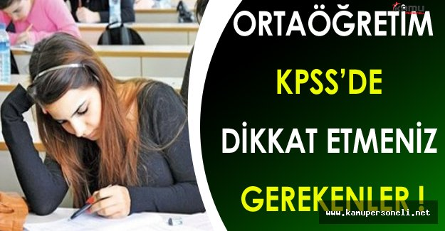 2016 Ortaöğretim KPSS'de Dikkat Etmeniz Gerekenler !