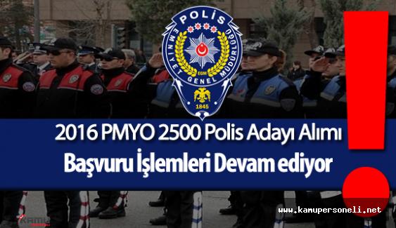 2016 PMYO 2500 Polis Adayı Alımı İçin Başvurular Devam Ediyor