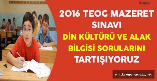2016 TEOG Mazeret Sınavı Din Kültürü ve Ahlak Bilgisi Soruları, Cevapları ve Yorumları (Kolay mıydı, Zor muydu?)