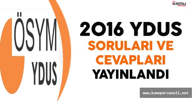 2016 YDUS Soru ve Cevapları Yayınlandı