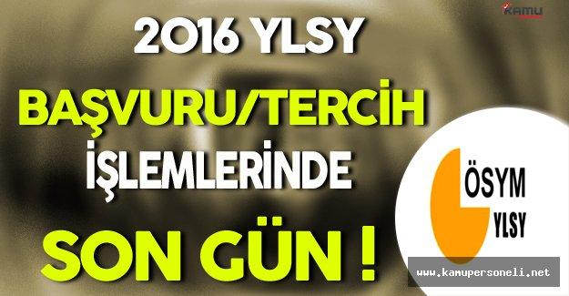 2016 YLSY Başvuru/Tercih İşlemlerinde Son Gün !