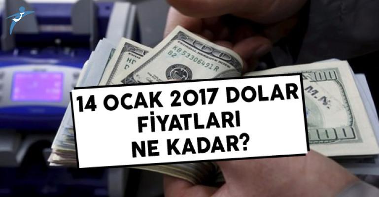 14 Ocak 2017 Dolar Fiyatları Ne Kadar?