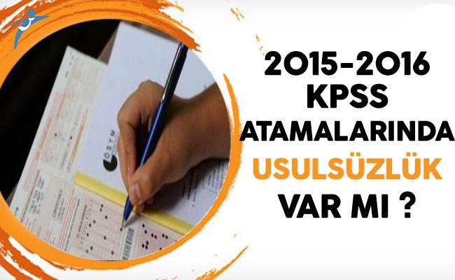 2015-2016 Yılları KPSS Atamalarında Usulsüzlük Var mı?