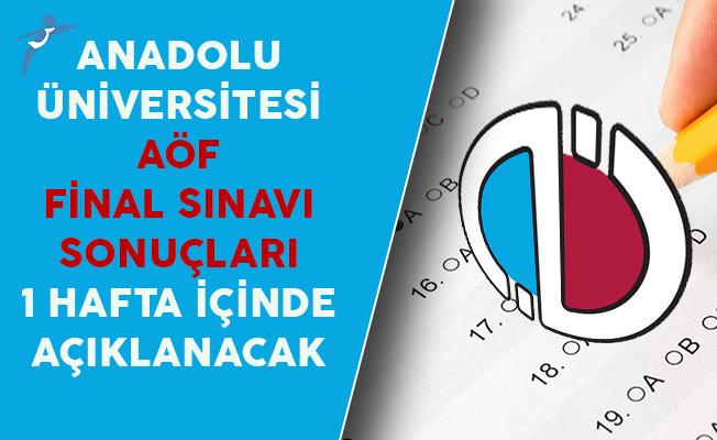 Anadolu Üniversitesi AÖF Final Sınavı Sonuçları 1 Hafta İçinde Açıklanacak
