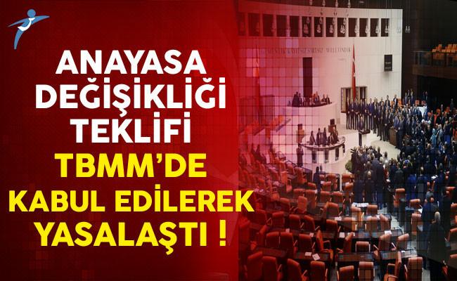 Anayasa Değişikliği Teklifi TBMM'de Kabul Edilerek Yasalaştı