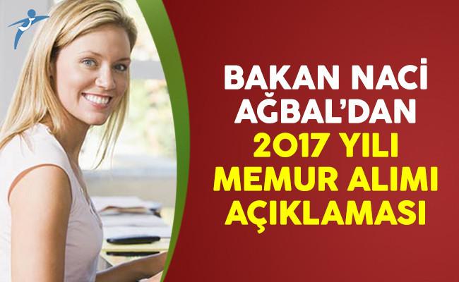 Bakan Ağbal'dan 2017 yılı memur alımı açıklaması