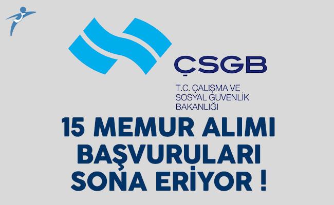 Çalışma Bakanlığı (ÇSGB) memur alımı başvuruları sona eriyor