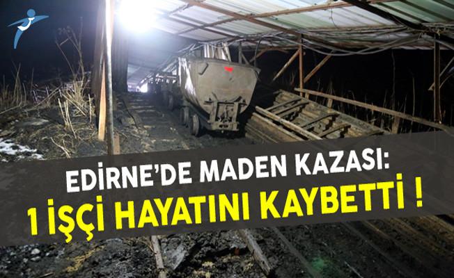 Edirne'de Maden Kazası: 1 İşçi Hayatını Kaybetti