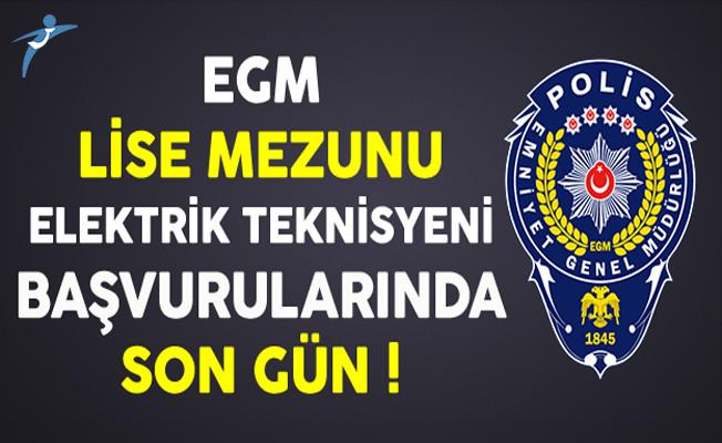 Emniyet Genel Müdürlüğü (EGM) Lise Mezunu Elektrik Teknisyeni Alımında Son Gün !