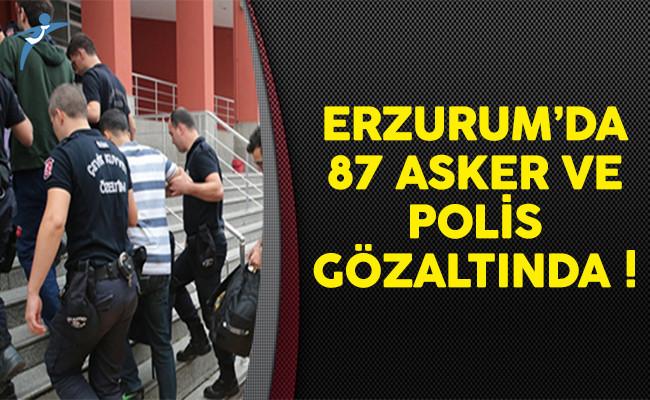 Erzurum'da asker ve polis 87 kişi gözaltına alındı