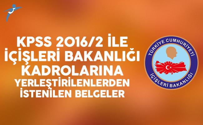 KPSS 2016/2 ile İçişleri Bakanlığı kadrolarına yerleştirilenlerden istenilen belgeler