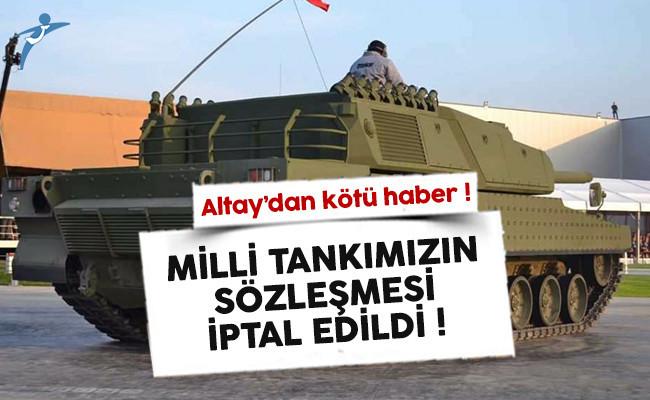 Milli tank projesinin sözleşmesi iptal edildi
