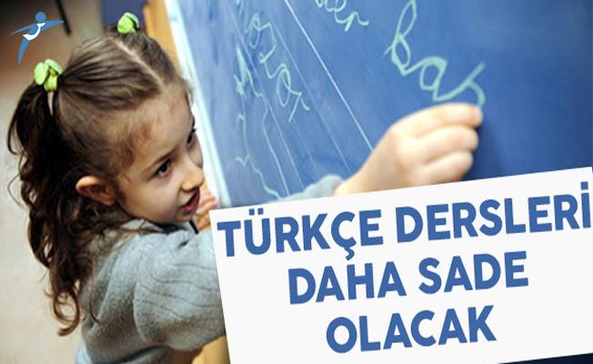 Müfredat Değişikliği ile Türkçe Dersleri Daha Sade Olacak