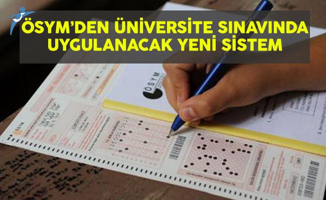 ÖSYM'den Üniversite Sınavında Uygulanacak Yeni Sistem
