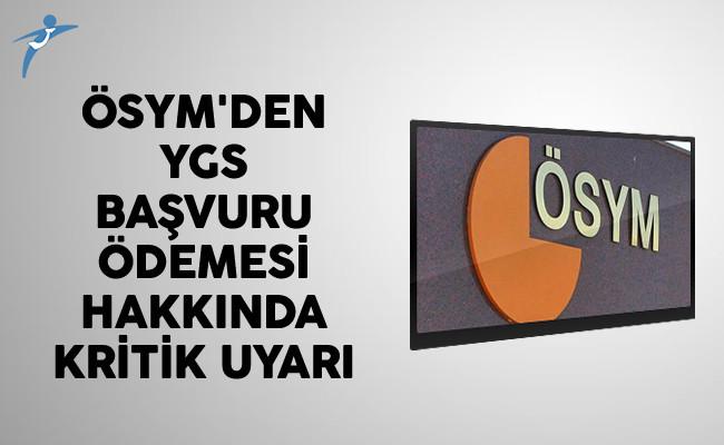 ÖSYM'den YGS Başvuru Ödemesi Hakkında Kritik Uyarı