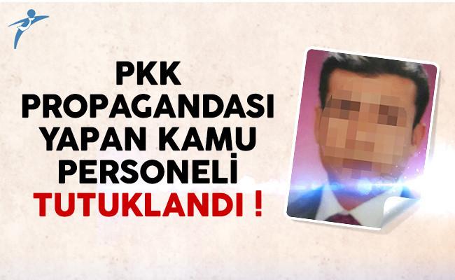 PKK propagandası yapan kamu personeli tutuklandı