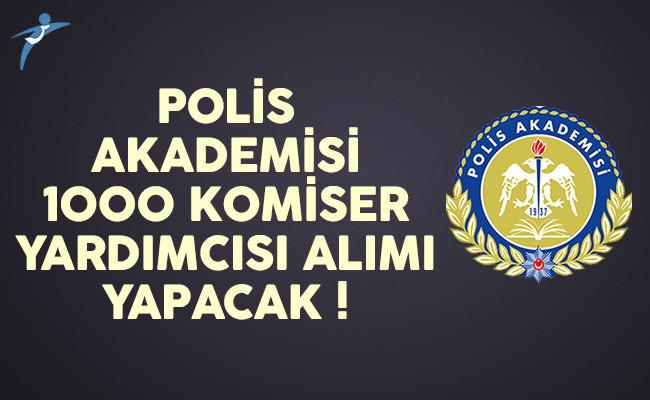 Polis Akademisi 1000 komiser yardımcısı alımı yapacak