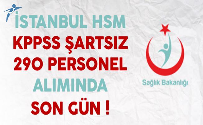Sağlık Bakanlığı İstanbul HSM KPSS Şartsız 290 Personel Alımında Son Gün !