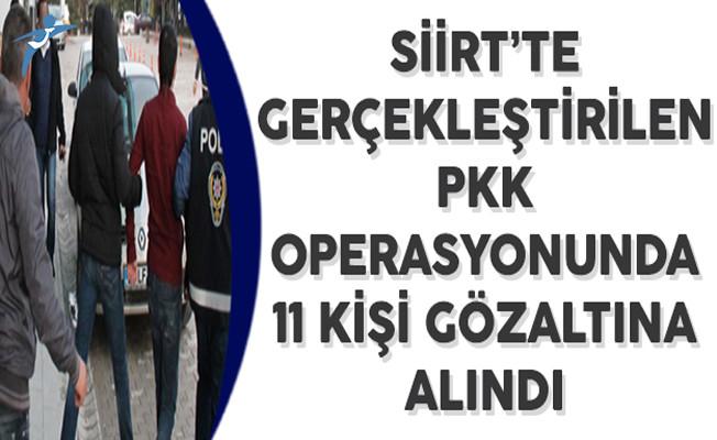 Siirt'te Gerçekleştirilen PKK Operasyonunda 11 Kişi Gözaltına Alındı