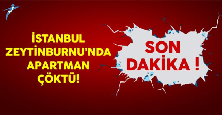 İstanbul Zeytinburnu'nda Bina Çöktü: 2 Ölü, 17 Yaralı Var
