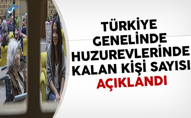 Türkiye Genelinde Huzurevlerinde Kalan Kişi Sayısı Açıklandı
