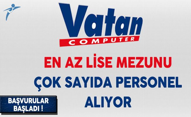 Vatan Bilgisayar Türkiye Genelinde En Az Lise Mezunu Çok Sayıda Personel Alıyor