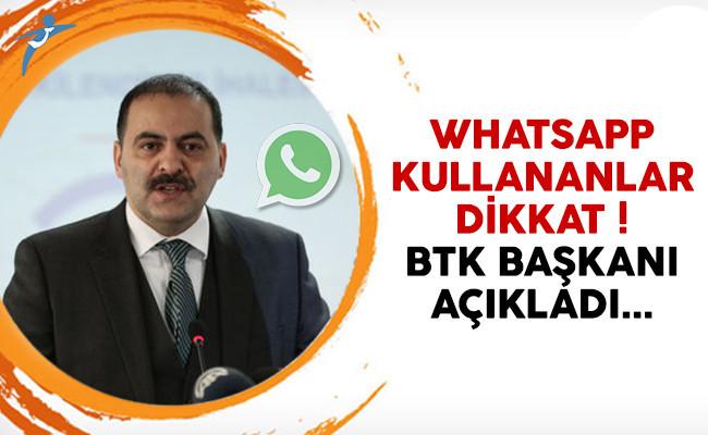 WhatsApp mesajları okunabiliyor mu? BTK Başkanı Sayan açıkladı
