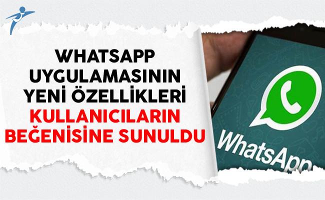 WhatsApp Uygulamasının Yeni Özellikleri Kullanıcıların Beğenisine Sunuldu