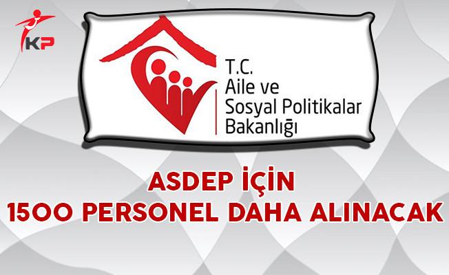 ASDEP İçin 1500 Personel Daha Alınacak