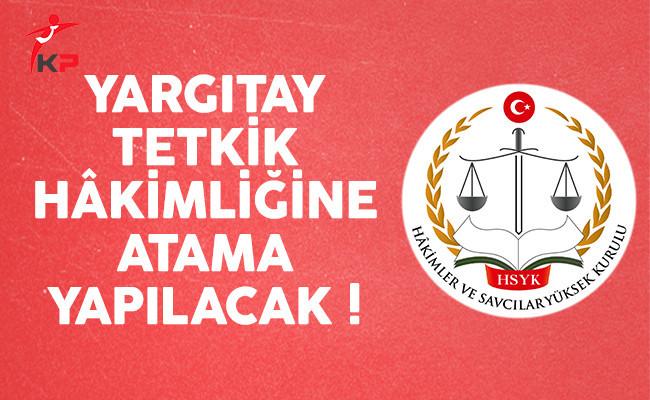 HSYK, Yargıtay Tetkik Hâkimliğine atama yapılacağını açıkladı