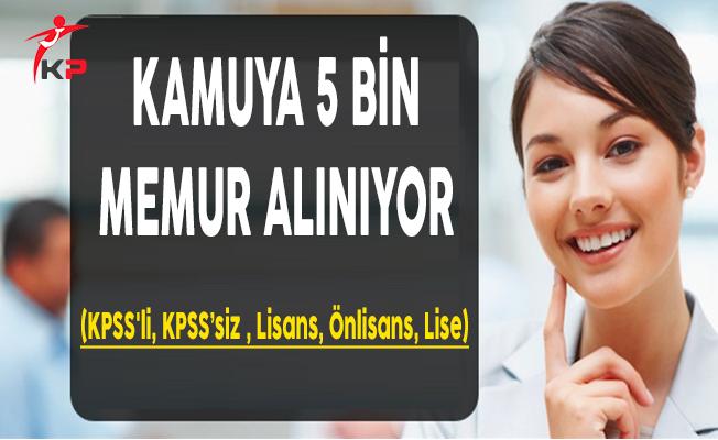 Kamuya 5 Bin Personel Alımı Yapılıyor (KPSS'li, KPSS'siz , Lisans, Önlisans, Lise)