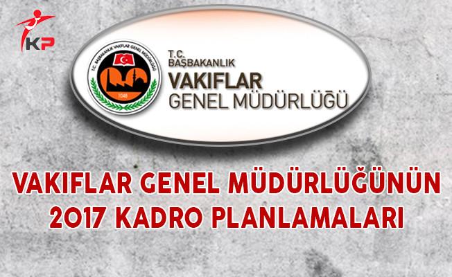 Vakıflar Genel Müdürlüğünün 2017 Kadro Planlamaları