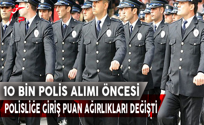 10 Bin Polis Alım İlanı Öncesi Puan Ağırlıkları Değişti, KPSS Oranı Azaltıldı