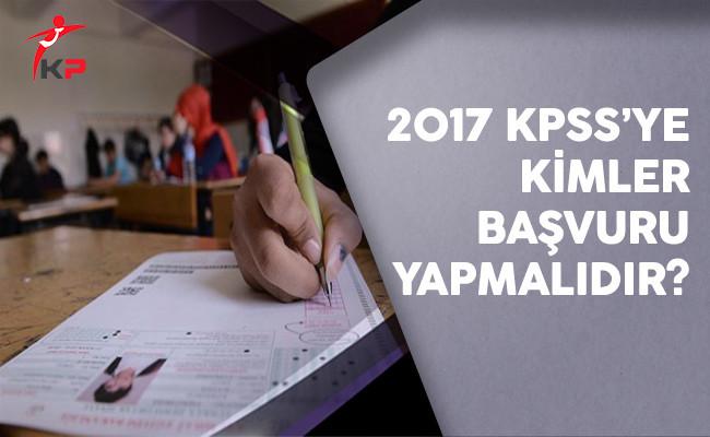 2017 KPSS'ye Kimler Başvuru Yapmalıdır?