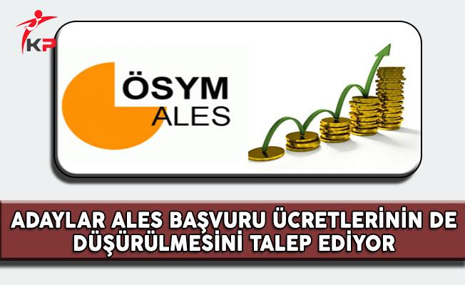 Adaylar ALES Başvuru Ücretinin de Düşürülmesini İstiyor