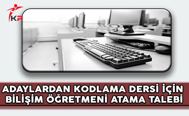 Adaylardan Kodlama Dersi İçin Bilişim Öğretmeni Atama Talebi