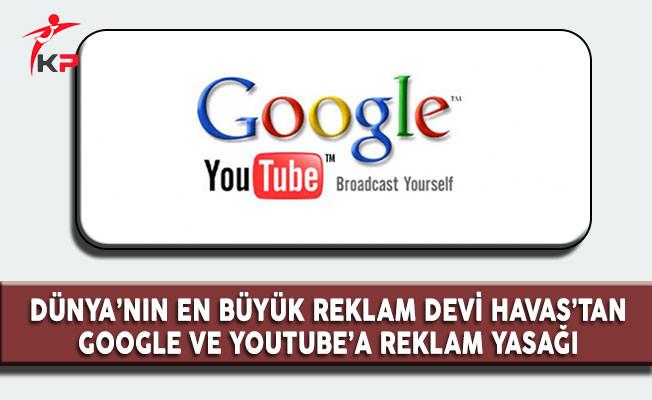 Dünya'nın En Büyük Reklam Devi Havas'tan Google ve Youtube'a Reklam Yasağı