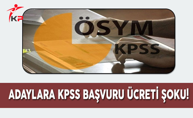 KPSS'ye Başvuracak Adaylara Başvuru Ücreti Şoku