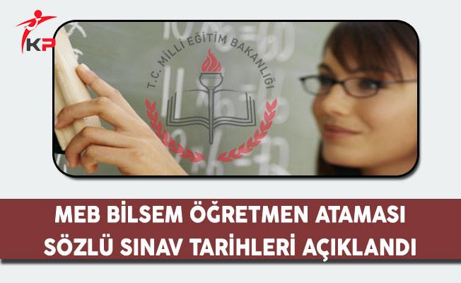 MEB BİLSEM Öğretmen Ataması Sözlü Sınav Tarihleri Açıklandı